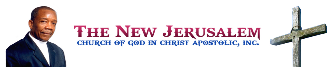 New Jerusalem Church of God In Christ Apostolic, Inc.